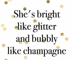 champagne, glitter, and quotes image