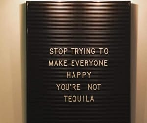 tequila, quotes, and happy image