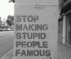 famous, stupid, and people image