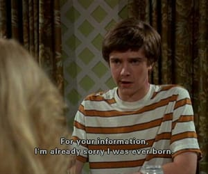 that 70s show, quotes, and born image