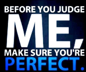 perfect, quote, and judge image