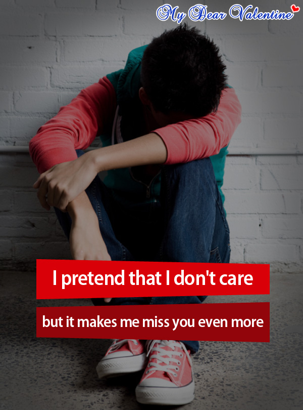 I Pretend That I Dont Care Picture Quotes Mydearvalentinecom