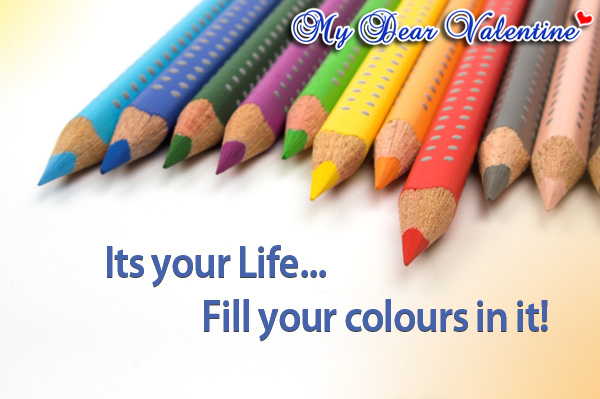 Its You Lifefill Your Colours In It Picture Quotes