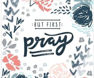 pray, god, and faith image