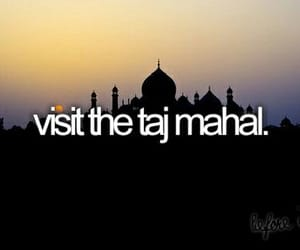 taj mahal, before i die, and travel image