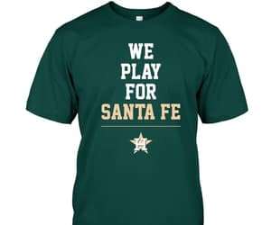 we play for santa fe, houston astros t shirt, and pray for santa fe image