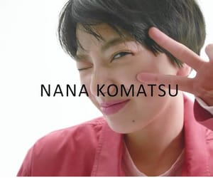 komatsunana, 小松菜奈, and nanakomasu image