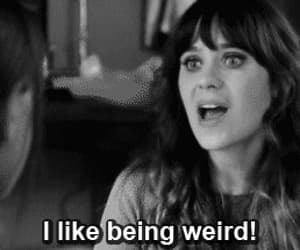 weird, new girl, and quotes image