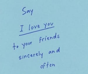 friends, I Love You, and quote image