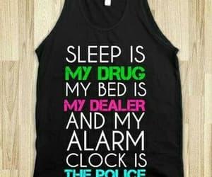sleep, drugs, and shirt image