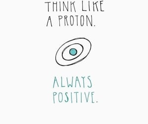 positive, wallpaper, and proton image