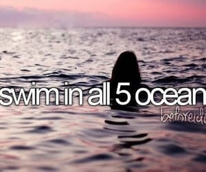 ocean, swim, and before i die image