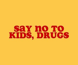 yellow, drugs, and quotes image