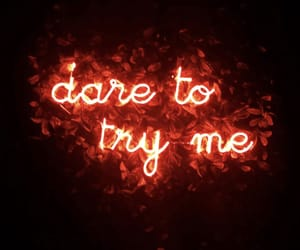 dare, try me, and me image