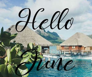hello, june, and nature image