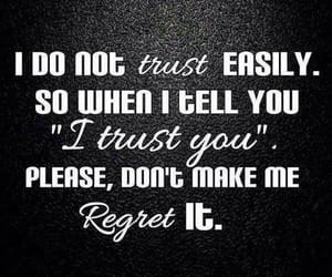trust, quotes, and regret image