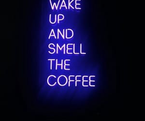 quotes, neon, and wake up image