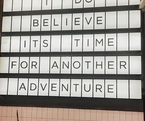 adventure, believe, and stop image