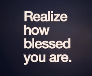 quotes, blessed, and realize image