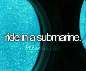submarine, bucket list, and before i die image