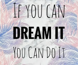 Dream, plumes, and you can do it image