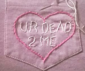 dead, fuck u, and dead to me image