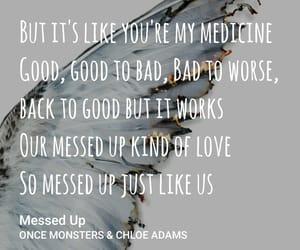 Lyrics, messed up, and chloe adams image