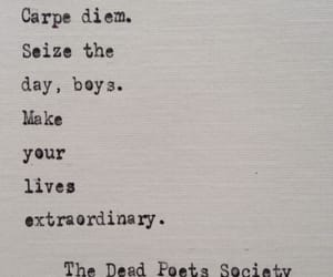 dead poets society, carpe diem, and extraordinary image
