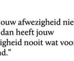 dutch, afwezigheid, and dutch quotes image