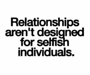 quotes, Relationship, and selfish image