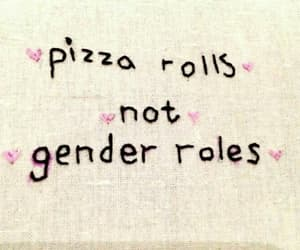 pizza, quotes, and gender roles image