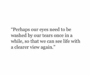 life, quotes, and tears image