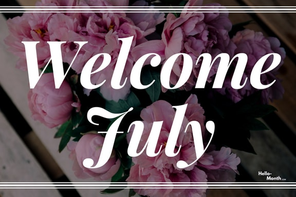 july, welcome july images, and welcome july image