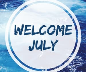 welcome july photos, welcome july images, and welcome july hd photos image