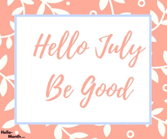 hello july, welcome july, and hello july wishes image