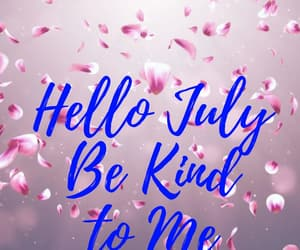 july be kind to me images image