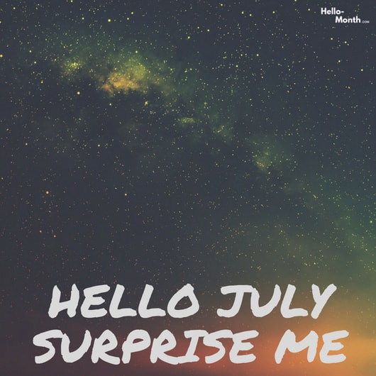 july, hello july surprise me, and wishes for july image