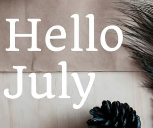 july, welcome july, and hello july image
