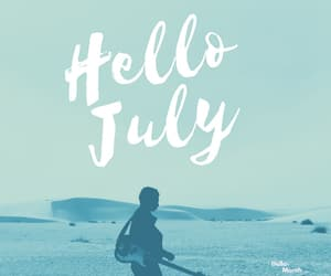 hello july, hello july pictures, and hello july images image