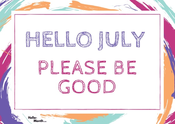 hello july, welcome july, and july month image