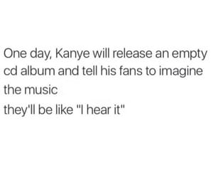 funny, kanye west, and hahahah image
