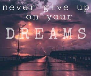 dreams, never, and nevergiveup image
