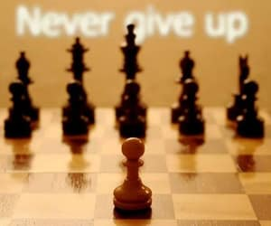chess, never give up, and quotes image