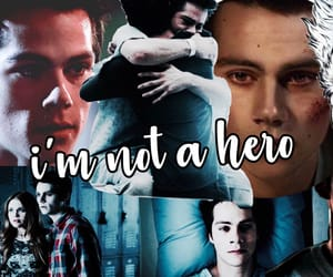 teen wolf, stiles stlinski, and i'm not a hero image