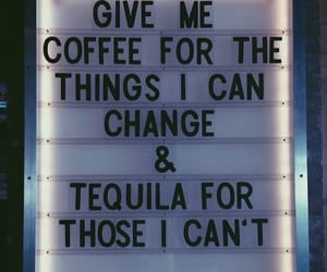 quotes, coffee, and tequila image