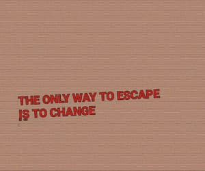 quotes, change, and escape image