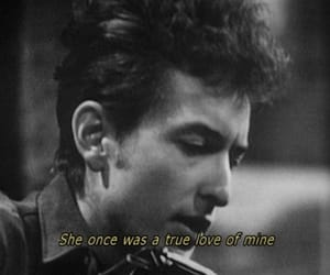 bob dylan, love, and quotes image