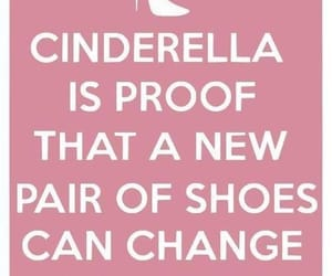 shoes, cinderella, and quotes image