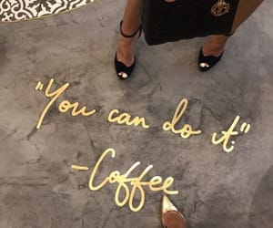 coffee, gold, and quotes image