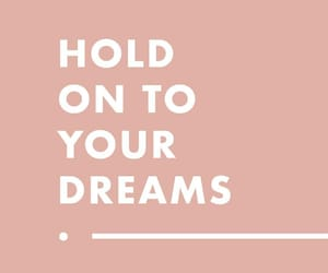 Dream, quotes, and chic image